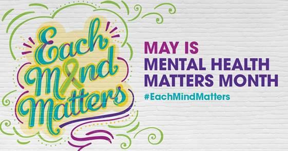 May is Mental Health Matters Month #EachMindMatters
