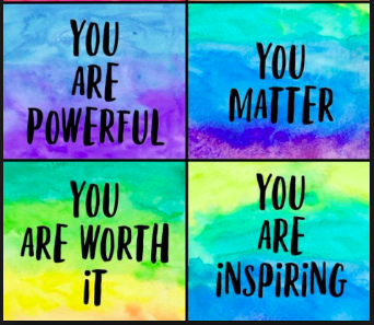 You Are Powerful, You Matter, You Are Worth It, You Are Inspiring