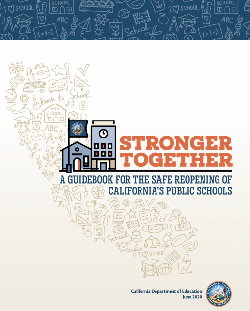 Stronger Together, A Guidebook For The Safe Reopening of California's Public Schools